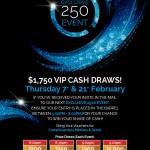 250 Event VIP Cash Draws in February
