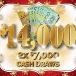 $14,000 Cash Draws