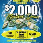 $2,000 Friday Night Draw December